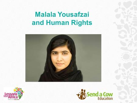 "Malala Yousafzai and Human Rights. What do we mean by the term ""Human Rights""?"