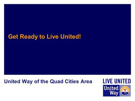 Get Ready to Live United! United Way of the Quad Cities Area.