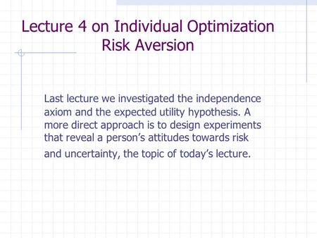 Lecture 4 on Individual Optimization Risk Aversion
