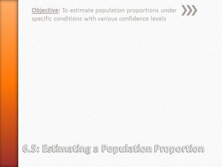 6.5: Estimating a Population Proportion