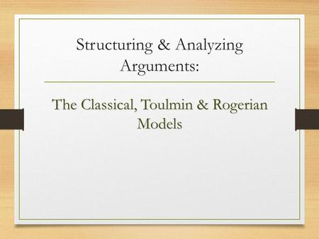 rogerian vs toulmin The toulmin method is an informal method of reasoningcreated by the british philosopher stephen toulmin it involves the grounds (data), claim, and.