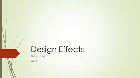 Design Effects Ethan Noel WEC. Survey Process  Operational Design  Two primary issues affect the choice of the method of data collection:  What is.