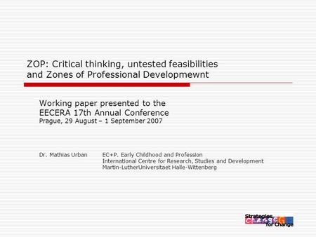 ZOP: Critical thinking, untested feasibilities and Zones of Professional Developmewnt Working paper presented to the EECERA 17th Annual Conference Prague,