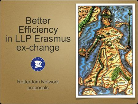 Better Efficiency in LLP Erasmus ex-change Rotterdam Network proposals.