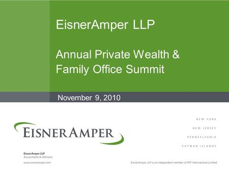EisnerAmper LLP Annual Private Wealth & Family Office Summit November 9, 2010.