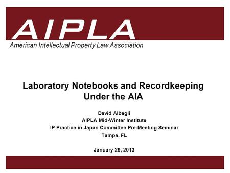 1 1 AIPLA Firm Logo American Intellectual Property Law Association David Albagli AIPLA Mid-Winter Institute IP Practice in Japan Committee Pre-Meeting.