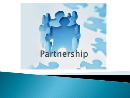 Partnership:  Can be created by contract of inadvertently.  Ownership and responsibilities, along with profits and losses, are shared by two or more.