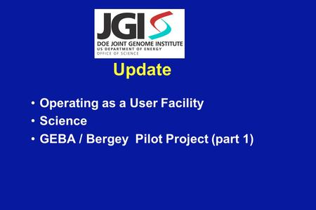 Operating as a User Facility Science GEBA / Bergey Pilot Project (part 1) Update.