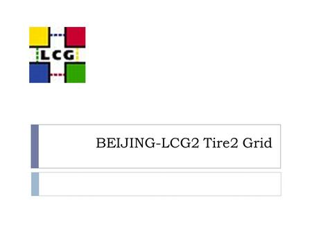 BEIJING-LCG2 Tire2 Grid. Outline  Introduction about IHEP Grid  Fabric infrastructure of BeiJing-Lcg2  Middleware grid-service and supported VO's.