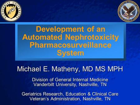 © 2003 By Default! A Free <strong>sample</strong> background from www.powerpointbackgrounds.com Slide 1 Development <strong>of</strong> an Automated Nephrotoxicity Pharmacosurveillance.