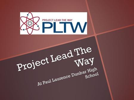 Project Lead The Way At Paul Laurence Dunbar High School.