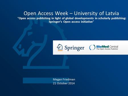 "Open Access Week – University of Latvia ""Open access publishing in light of global developments in scholarly publishing: Springer's Open access initiative"""