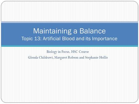 Maintaining a Balance Topic 13: Artificial Blood and its Importance