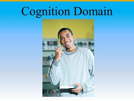 Cognition Domain. Thinking Module 24 Module Overview Concepts Problem Solving Problems Solving Problems Click on the any of the above hyperlinks to go.