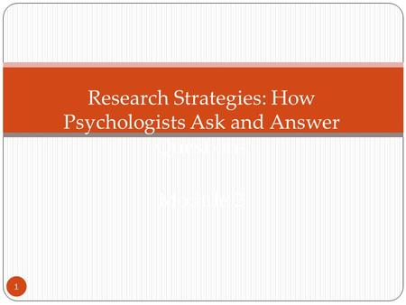 How Do Psychologists Ask and Answer Questions?