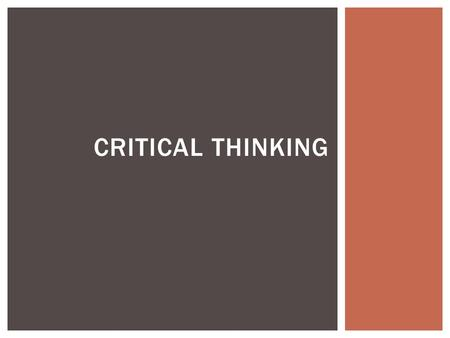 "CRITICAL THINKING.  Hindsight Bias  Also known as ""I- Knew-It-All-Along"" Phenomenon  Tendency to believe, after learning the outcome, that we knew."