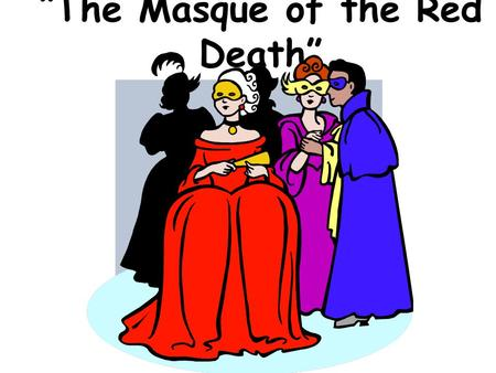 """The Masque of the Red Death"". ABOUT THE AUTHOR: Edgar Allan Poe (1809-1849) Known for what type of literature?"