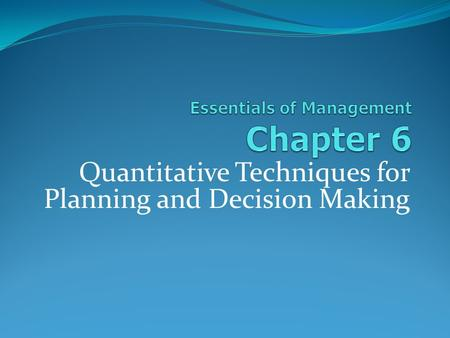 Quantitative Techniques for Planning and Decision Making.