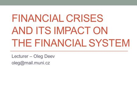 financial crises and its impact on the financial system