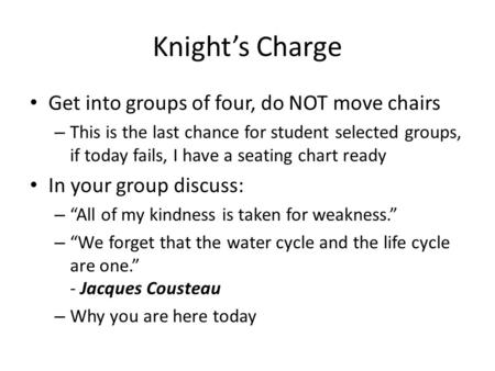 Knight's Charge Get into groups of four, do NOT move chairs