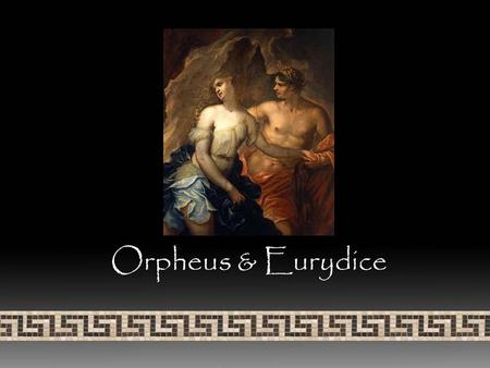 "Orpheus & Eurydice. Orpheus Hypothetical PIE verb *orbhao- ""to be deprived"" From PIE *orbh- ""to put asunder, separate"" Greek orphe- ""darkness"" Greek orphanos-"
