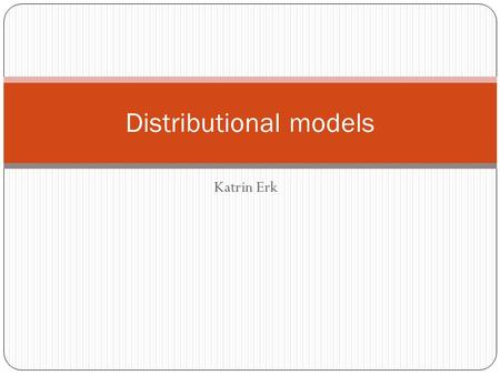 Katrin Erk Distributional models. Representing meaning through collections of words Doc 1: Abdullah boycotting challenger commission dangerous election.
