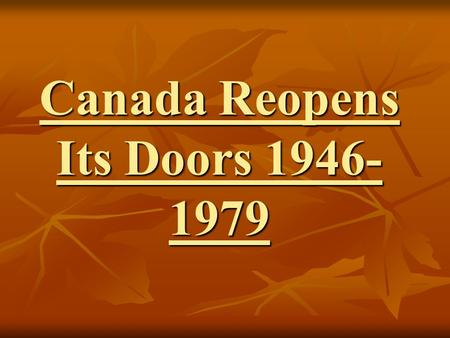 Canada Reopens Its Doors