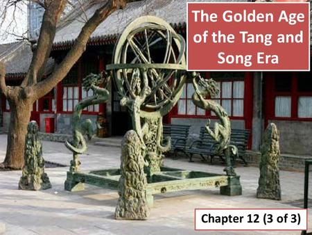 The Golden Age of the Tang and Song Era Chapter 12 (3 of 3)