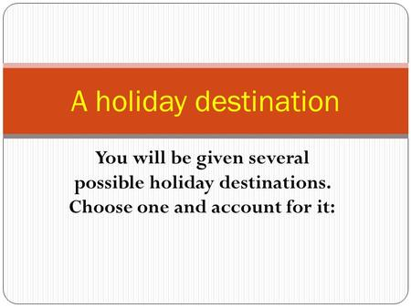 how to choose a holiday destination