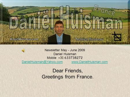 Newsletter May - June 2009 Daniel Huisman Mobile +31 633738272