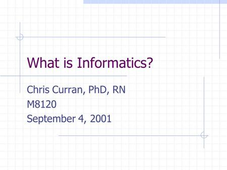 Chris Curran, PhD, RN M8120 September 4, 2001