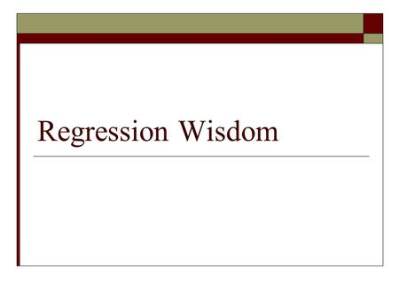 Regression Wisdom.