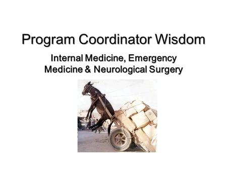 Program Coordinator Wisdom Internal Medicine, Emergency Medicine & Neurological Surgery.