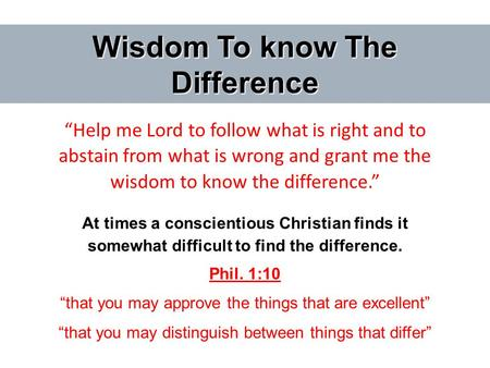 Wisdom To know The Difference