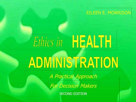 © 2010 Jones and Bartlett Publishers, LLC A Practical Approach For Decision Makers SECOND EDITION EILEEN E. MORRISON.