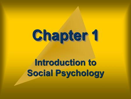 Chapter 1 Introduction to Social Psychology. Chapter Outline I. What is Social Psychology?
