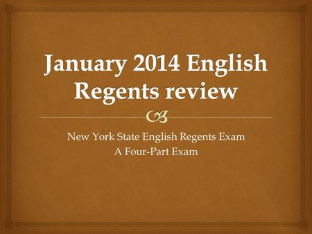 New York State English Regents Exam A Four-Part Exam.