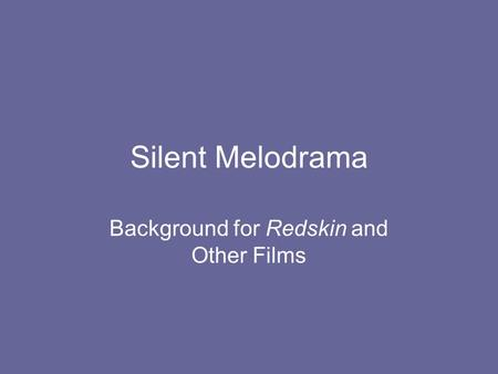 Silent Melodrama Background for Redskin and Other Films.