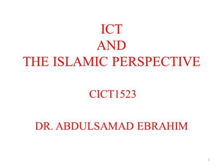 ICT AND THE ISLAMIC PERSPECTIVE