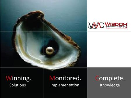Winning. Monitored. Complete. Solutions Implementation Knowledge.
