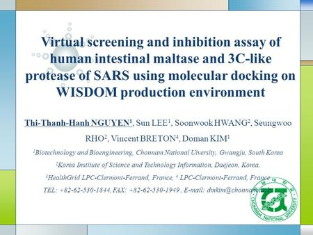 Virtual screening and inhibition assay of human intestinal maltase and 3C-like protease of SARS using molecular docking on WISDOM production environment.