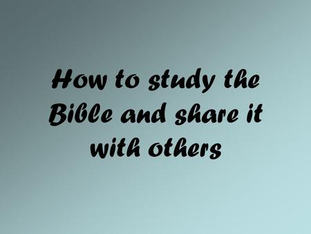 How to study the Bible and share it with others. Product Knowledge: No substitute for Bible reading.