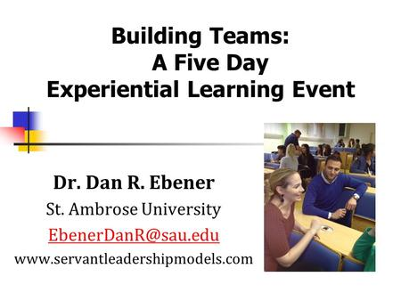 Building Teams: A Five Day Experiential Learning Event