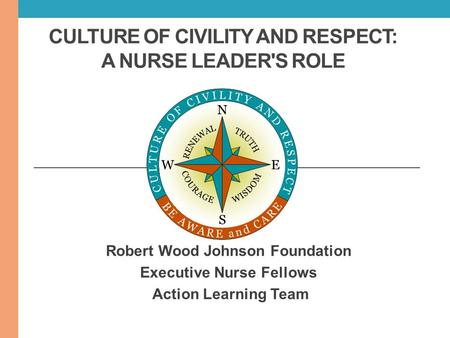 Culture of Civility and Respect: A Nurse Leader's Role