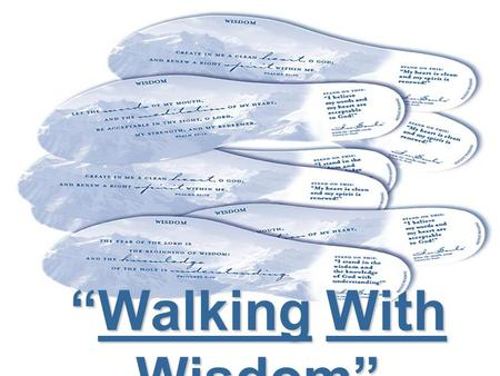 """Walking With Wisdom""."
