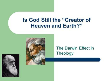 "Is God Still the ""Creator of Heaven and Earth?"" The Darwin Effect in Theology."