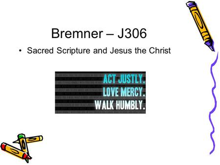 Bremner – J306 Sacred Scripture and Jesus the Christ.