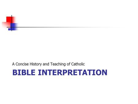 BIBLE INTERPRETATION A Concise History and Teaching of Catholic.