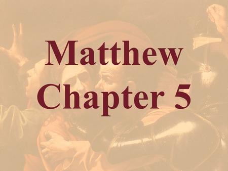 Matthew Chapter 5. Christ's Major Discourses 1) Sermon on the Mount Mt 5-7 – The Manifesto of the Kingdom 2) Mystery Parables Discourse Mt 13 – The direction.
