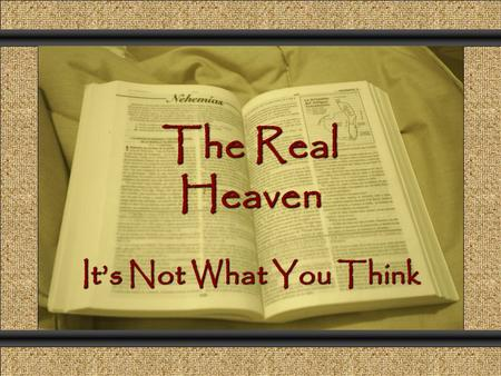 The Real Heaven Comunicación y Gerencia It's Not What You Think.